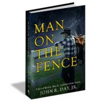 Introducing Man On The Fence by Author John R. Day Jr
