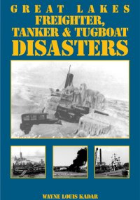 Great Lakes Freighter, Tanker & Tugboat Disasters