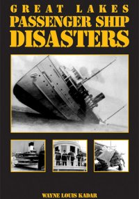 Great Lakes Passenger Ship Disasters