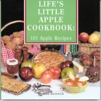 Life's Little Apple Cookbook: 101 Apple Recipes