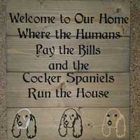 Cocker Spaniels Run The House – Inspirational Sign