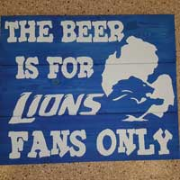 The Beer Is For Lions Fans Only Sign