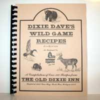 Dixie Dave's Wild Game Recipes Cookbook