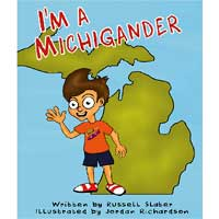 I'm A Michigander by Author Russell Slater