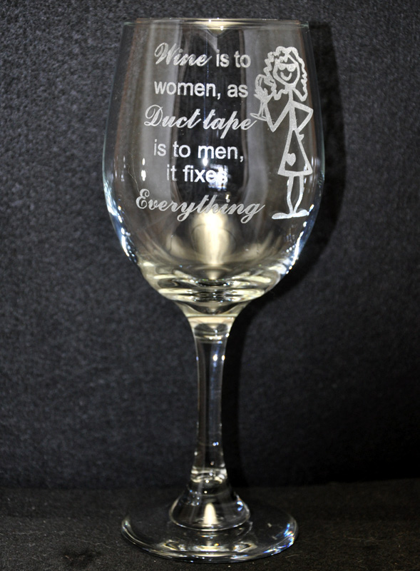 Laser Engraved Wine Glass Wine Is To Women As Duct Tape