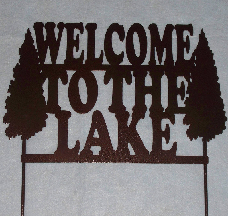 Welcome To The Lake Yard Sign Xtremetals Sheet Metal