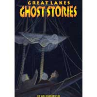 Great Lakes Ghost Stories: Haunted Tales Past and Present