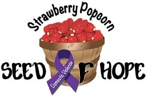 Strawberry Popcorn Seed of Hope Domestic Violence