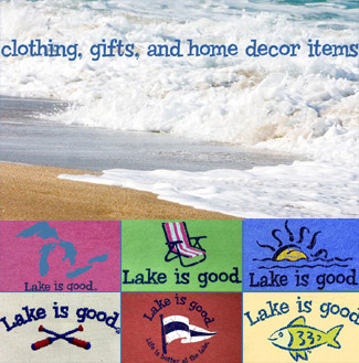 Lake Is Good Apparel & Home Decor